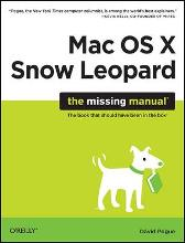 Mac OS X Snow Leopard: The Missing Manual - David Pogue