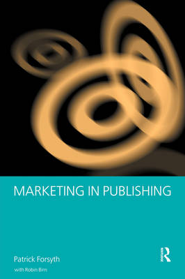 Marketing in Publishing - Patrick Forsyth