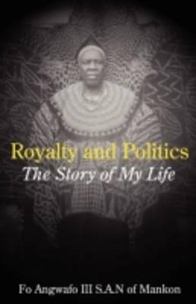 Royalty and Politics - Fo Angwafo
