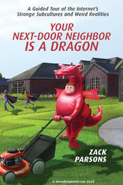 Your Next-door Neighbor Is A Dragon - Zack Parsons