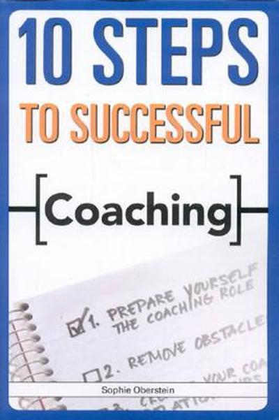 10 Steps to Successful Coaching - Sophie Oberstein