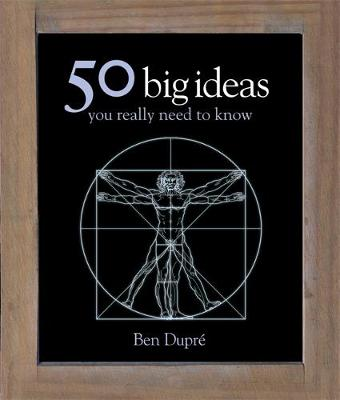 50 Big Ideas You Really Need to Know - Ben Dupre