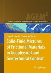 Solid-Fluid Mixtures of Frictional Materials in Geophysical and Geotechnical Context - Lukas Schneider Kolumban Hutter