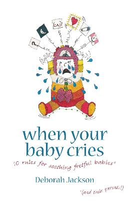 When Your Baby Cries - Deborah Jackson