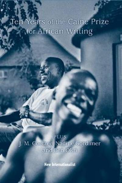 10 Years of the Caine Prize for African Writing - The Caine Prize for African Writing