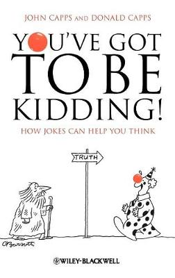 You've Got To Be Kidding! - John M. Capps
