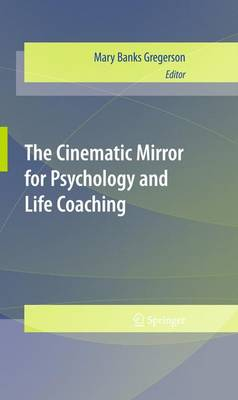 The Cinematic Mirror for Psychology and Life Coaching - Mary Gregerson
