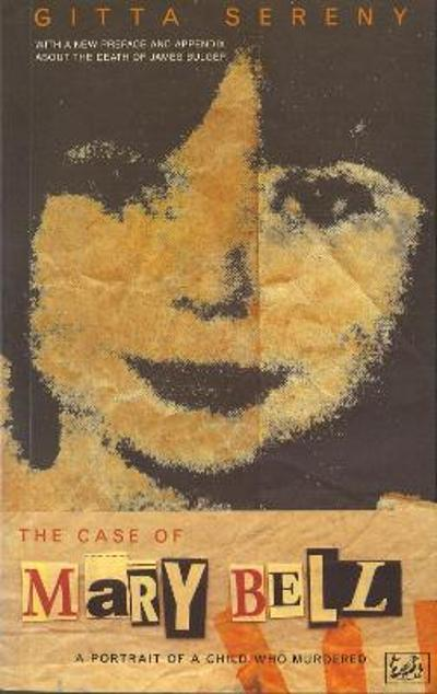 The Case Of Mary Bell - Gitta Sereny
