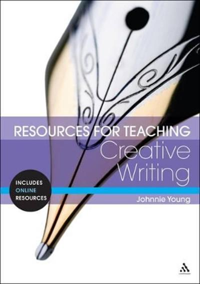 Resources for Teaching Creative Writing - Johnnie Young
