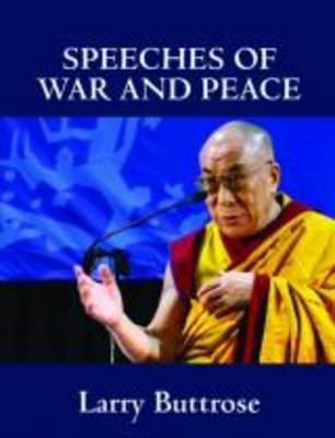 Speeches of War and Peace - Larry Buttrose