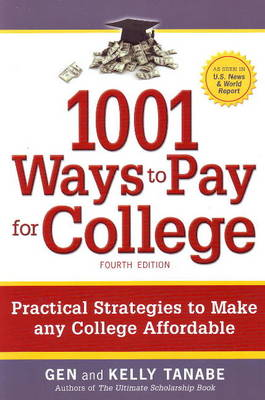 1001 Ways to Pay for College - Gen Tanabe