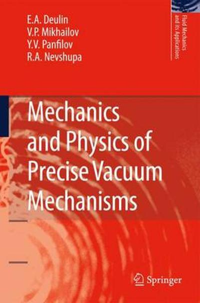 Mechanics and Physics of Precise Vacuum Mechanisms - E. A. Deulin