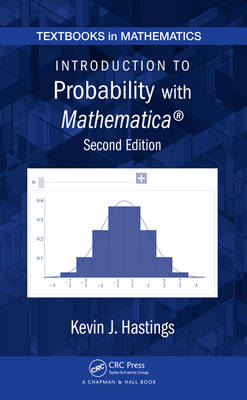 Introduction to Probability with Mathematica, Second Edition - Kevin J. Hastings