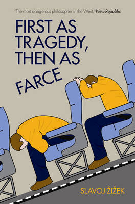 First As Tragedy, Then As Farce - Slavoj Zizek