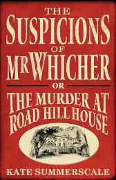 The Suspicions of Mr. Whicher - Kate Summerscale