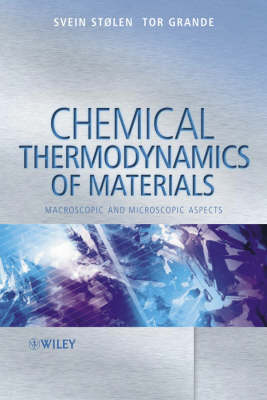 Chemical Thermodynamics of Materials - Svein Stolen