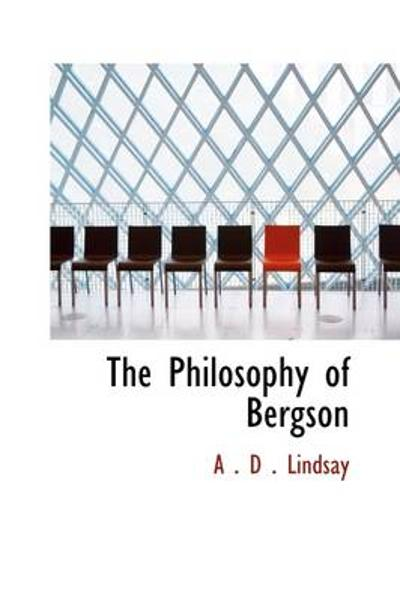 The Philosophy of Bergson - A D Lindsay