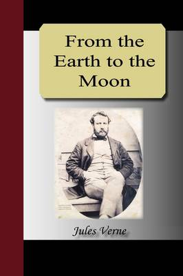From the Earth to the Moon - Jules, Verne