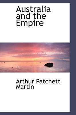Australia and the Empire - Arthur Patchett Martin