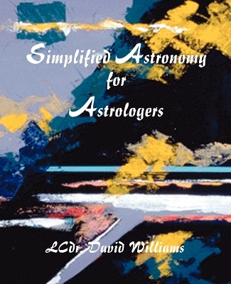 Simplified Astronomy for Astrologers - David Williams