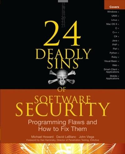 24 Deadly Sins of Software Security: Programming Flaws and How to Fix Them - Michael Howard