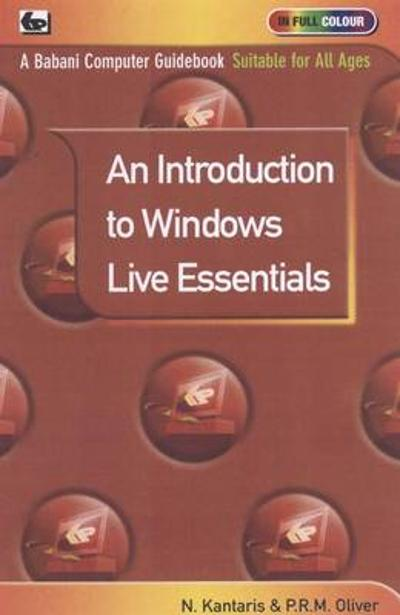 An Introduction to Windows Live Essentials - Noel Kantaris