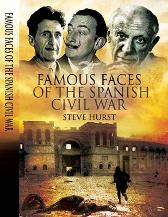 Famous Faces of the Spanish Civil War: Writers and Artists in the Conflict 1936-1939 - Steve Hurst