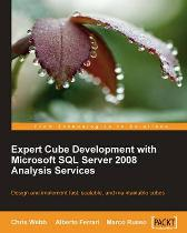 Expert Cube Development with Microsoft SQL Server 2008 Analysis Services - Alberto Ferrari Chris Webb Marco Russo