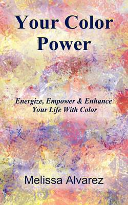 Your Color Power - Melissa Alvarez
