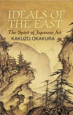 Ideals of the East - Kakuzo, Okakura