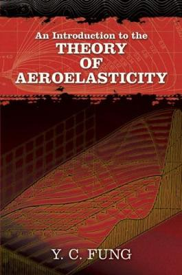 An Introduction to the Theory of Aeroelasticity - Y. C. Fung