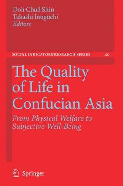 The Quality of Life in Confucian Asia - Doh Chull Shin