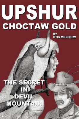 """UPSHUR"" Choctaw Gold - OTIS MORPHEW"