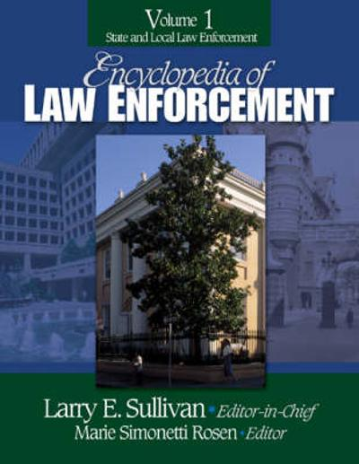 Encyclopedia of Law Enforcement - Larry E. Sullivan