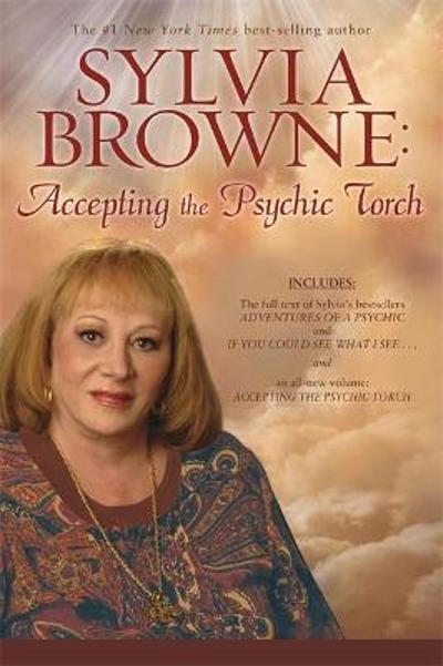 Accepting the Psychic Torch - Sylvia Browne