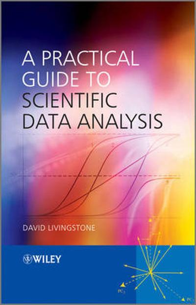 A Practical Guide to Scientific Data Analysis - David J. Livingstone