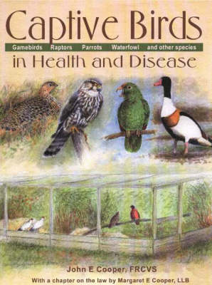 Captive Birds in Health and Disease - John E. Cooper