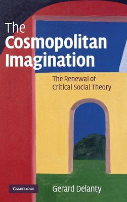 The Cosmopolitan Imagination - Gerard Delanty