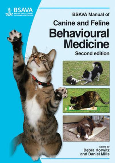 BSAVA Manual of Canine and Feline Behavioural Medicine - Debra F. Horwitz