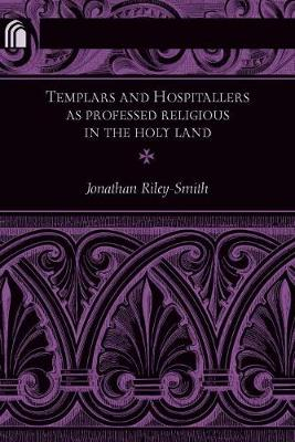 Templars and Hospitallers as Professed Religious in the Holy Land - Professor Jonathan Riley-Smith