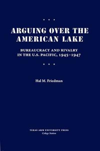 Arguing over the American Lake - Hal M. Friedman