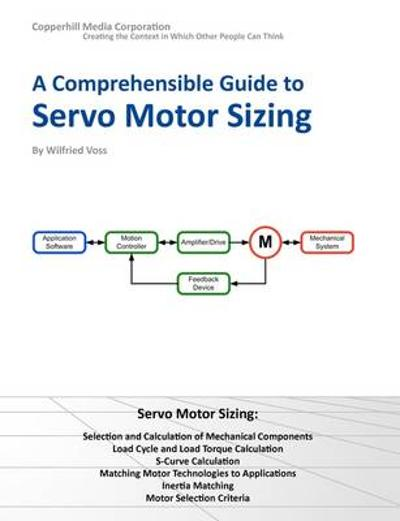 A Comprehensible Guide to Servo Motor Sizing - Wilfried Voss