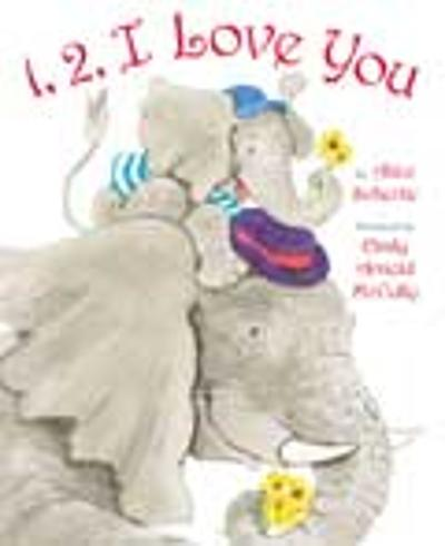 1,2, I Love You - Alice Schertle