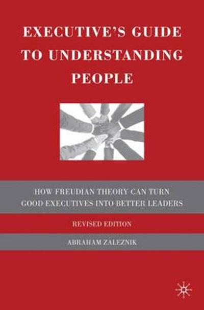 Executive's Guide to Understanding People - A. Zaleznik