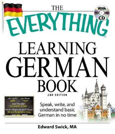 The Everything Learning German Book - Edward Swick