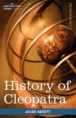 History of Cleopatra, Queen of Egypt - Jacob Abbott