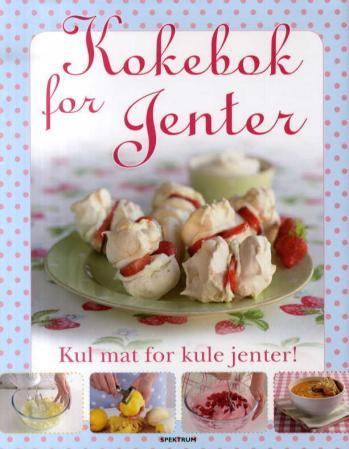 Kokebok for jenter - Denise Smart