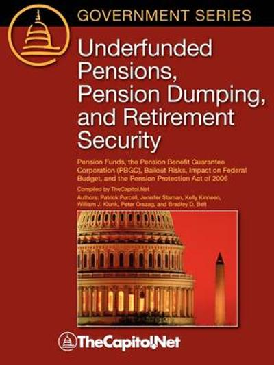 Underfunded Pensions, Pension Dumping, and Retirement Security - Peter Orszag