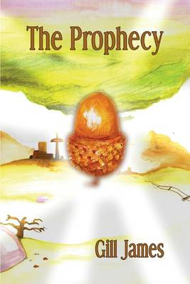 The Prophecy - Gill James
