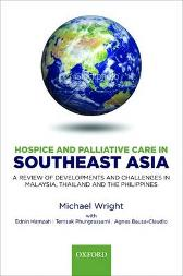 Hospice and Palliative Care in Southeast Asia - Michael Wright Ednin Hamzah Temsak Phungrassami Agnes Bausa-Claudio